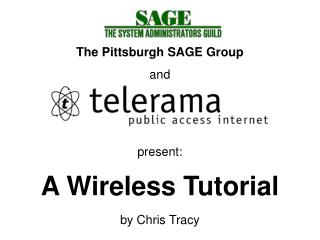 present: A Wireless Tutorial by Chris Tracy