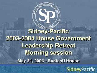 Sidney-Pacific 2003-2004 House Government Leadership Retreat Morning session