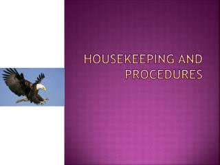 Housekeeping and procedures