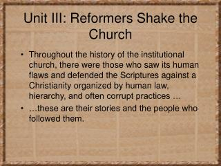 Unit III: Reformers Shake the Church