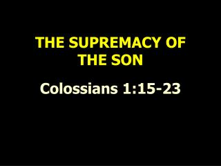 THE SUPREMACY OF  THE SON