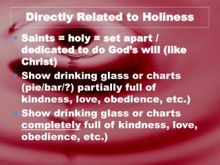 Directly Related to Holiness