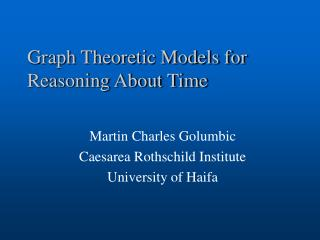 Graph Theoretic Models for Reasoning About Time
