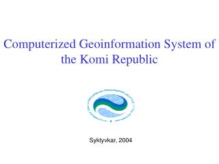 Computerized Geoinformation System of the Komi Republic