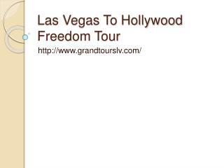 Las Vegas To Hollywood Freedom Tour