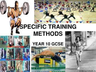 SPECIFIC TRAINING METHODS