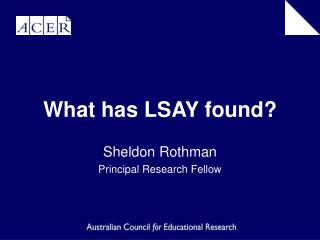 What has LSAY found?