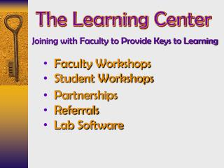 Joining with Faculty to Provide Keys to Learning