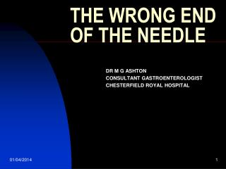 THE WRONG END OF THE NEEDLE