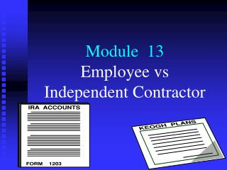Module  13 Employee vs Independent Contractor