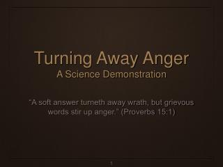 Turning Away Anger A Science Demonstration