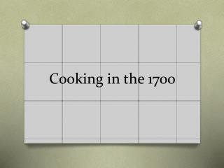 Cooking in the 1700