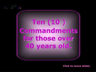 Ten 10  Commandments for those over  40 years old.