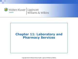 Chapter 11: Laboratory and Pharmacy Services