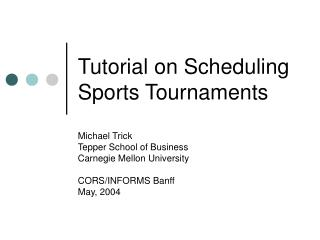 Tutorial on Scheduling Sports Tournaments