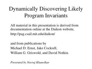 Dynamically Discovering Likely Program Invariants