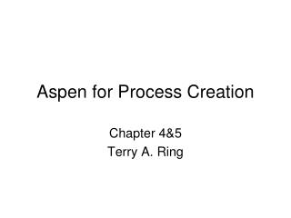 Aspen for Process Creation