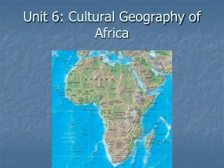 Unit 6: Cultural Geography of Africa