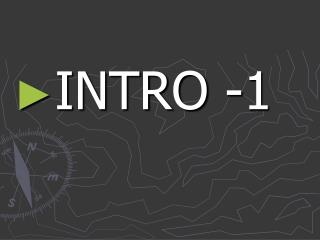 INTRO -1