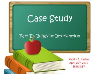 Case Study Part II:  Behavior Intervention
