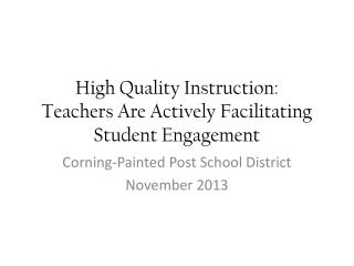 High Quality Instruction:  Teachers Are Actively Facilitating Student Engagement