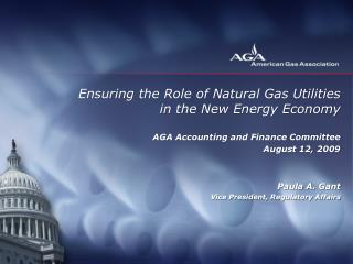 Ensuring the Role of Natural Gas Utilities  in the New Energy Economy