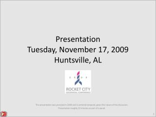 Presentation Tuesday, November 17, 2009 Huntsville, AL