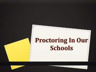 Proctoring In Our Schools