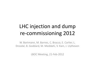 LHC injection and dump  re-commissioning 2012