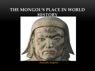 The Mongol's Place In World History
