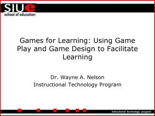 Games for Learning: Using Game Play and Game Design to Facilitate Learning
