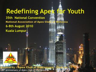 35th  National Convention National Association of Apex Clubs of Malaysia 6-8th August 2010
