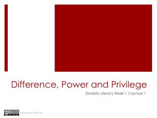 Difference, Power and Privilege