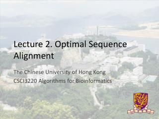Lecture 2. Optimal Sequence Alignment