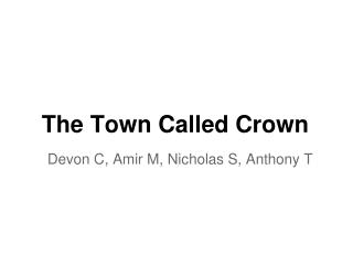 The Town Called Crown