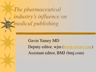 The pharmaceutical  industry s influence on  medical publishing