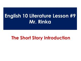 English 10 Literature Lesson #9 Mr.  Rinka