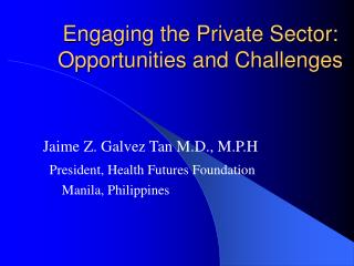 Engaging the Private Sector: Opportunities and Challenges