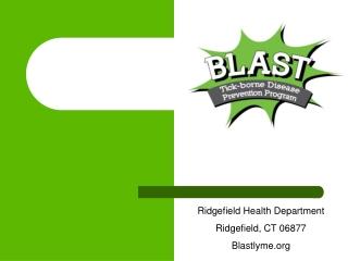 Ridgefield Health Department Ridgefield, CT 06877 Blastlyme