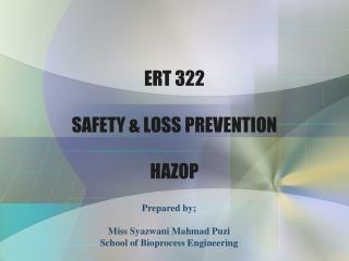 ERT 322 SAFETY & LOSS PREVENTION  HAZOP