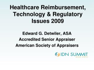 Healthcare Reimbursement, Technology & Regulatory Issues 2009