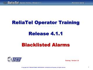 ReliaTel Operator Training Release 4.1.1 Blacklisted Alarms