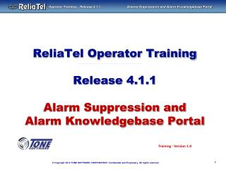 ReliaTel Operator Training Release 4.1.1 Alarm Suppression and Alarm Knowledgebase Portal