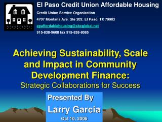 Achieving Sustainability, Scale and Impact in Community Development Finance:  Strategic Collaborations for Success