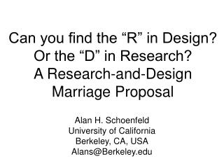 "Can you find the ""R"" in Design?  Or the ""D"" in Research? A Research-and-Design Marriage Proposal"