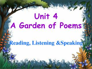 Unit 4   A Garden of Poems Reading, Listening &Speaking