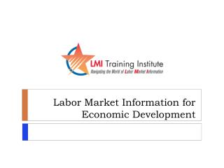 Labor Market Information for Economic Development