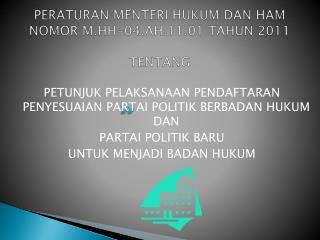 PERATURAN MENTERI HUKUM DAN HAM NOMOR M.HH-04.AH.11.01 TAHUN 2011 TENTANG