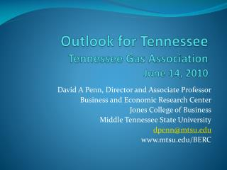 Outlook for Tennessee Tennessee Gas Association June 14, 2010