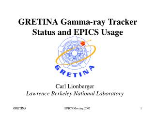GRETINA Gamma - ray Tracker Status and EPICS Usage